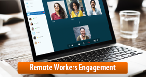 Remote Workers Engagement